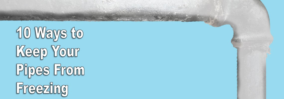 Ten Ways to Keep Your Pipes From Freezing