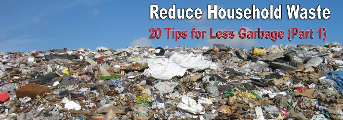 20 Ways to Reduce Household Waste (Part 1)