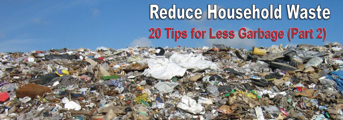 20 Ways to Reduce Household Waste (Part 2)