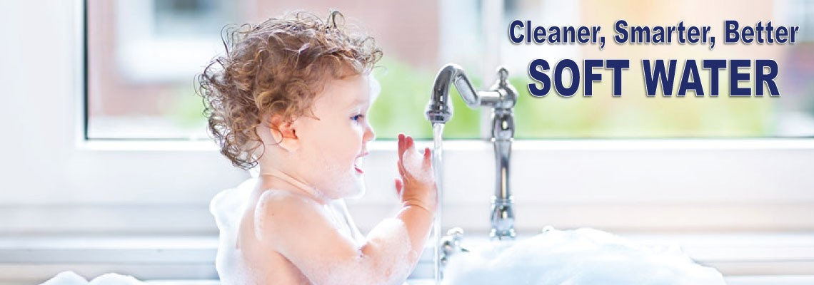 Cleaner,Smarter,Better….Soft Water